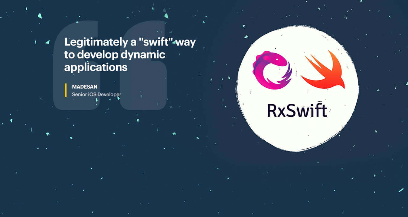 RxSwift and its Advantages in reactive app development
